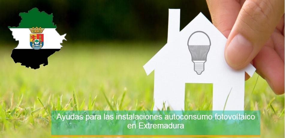 Ayudas para las instalaciones autoconsumo fotovoltaico en Extremadura